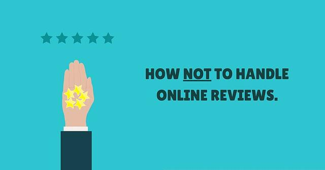 Learn how not to handle online reviews for your business.